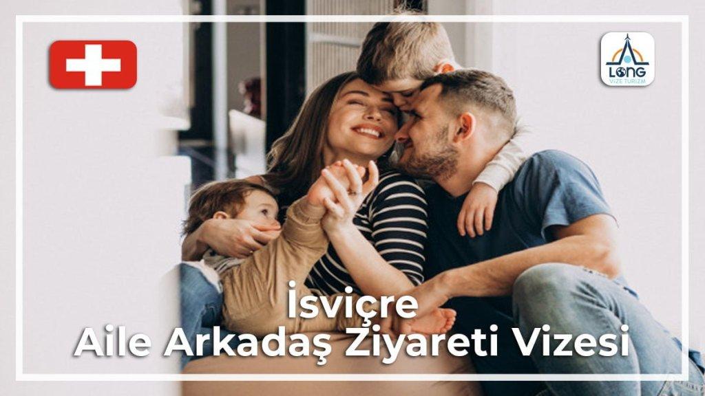 isvicre aile arkadas ziyareti vizesi 1