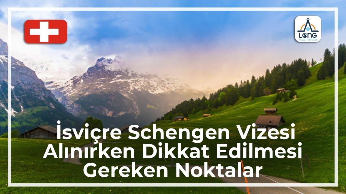 Schengen Vizesi Alınırken Dikkat Edilmesi Gereken Noktalar İsviçre