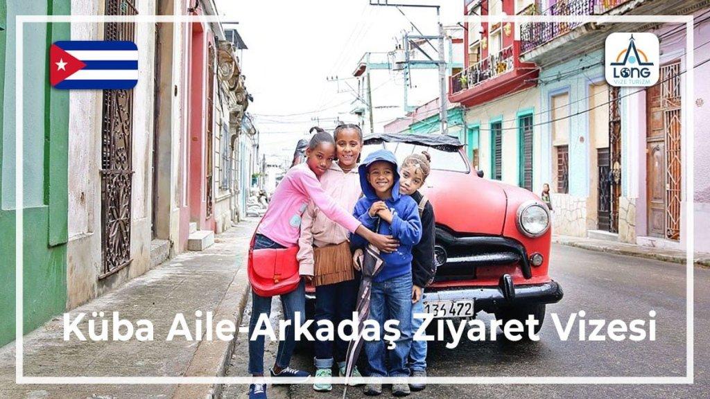 Aile Arkadaş Ziyareti Vizesi Küba