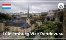Lüksemburg Vize Randevusu