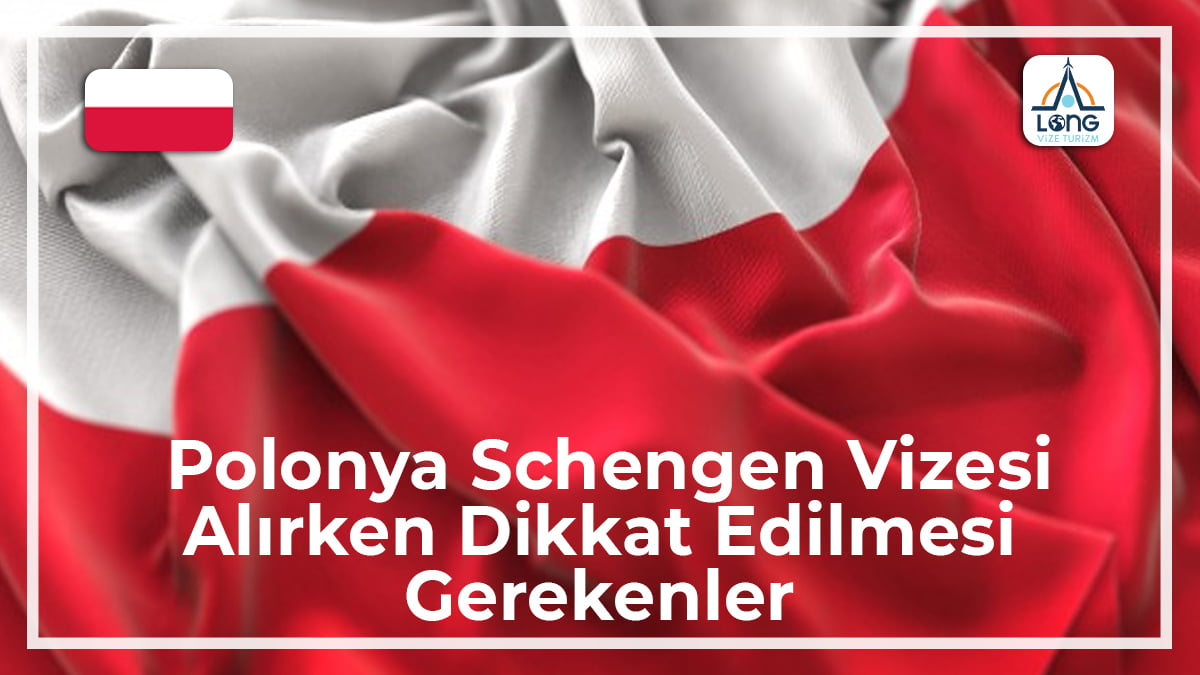 Schengen Vizesi Alırken Dikkat Edilmesi Gerekenler Polonya
