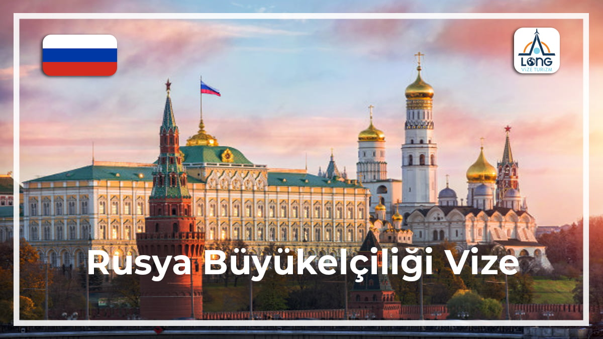 Büyükelçiliği Vize Rusya