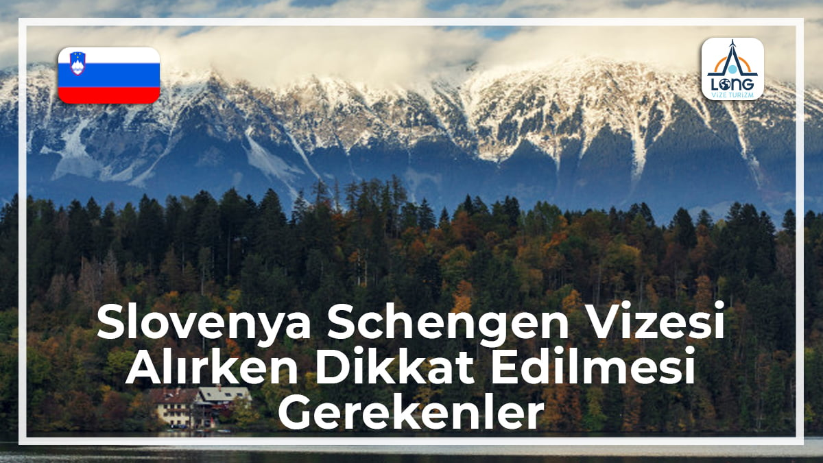 Schengen Vizesi Alırken Dikkat Edilmesi Gerekenler Slovenya