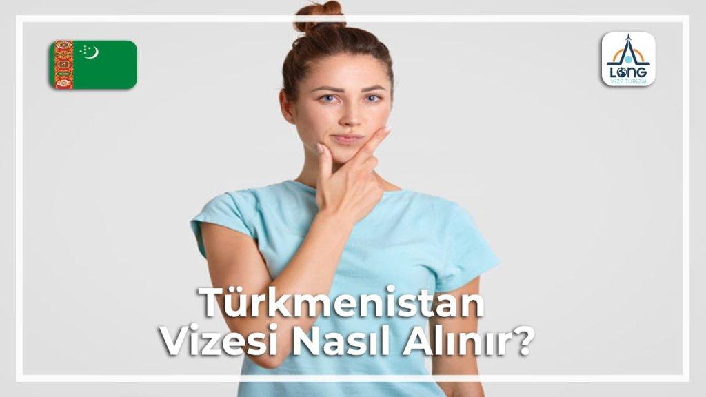 Alınır Nasıl Vizesi Türkmenistan