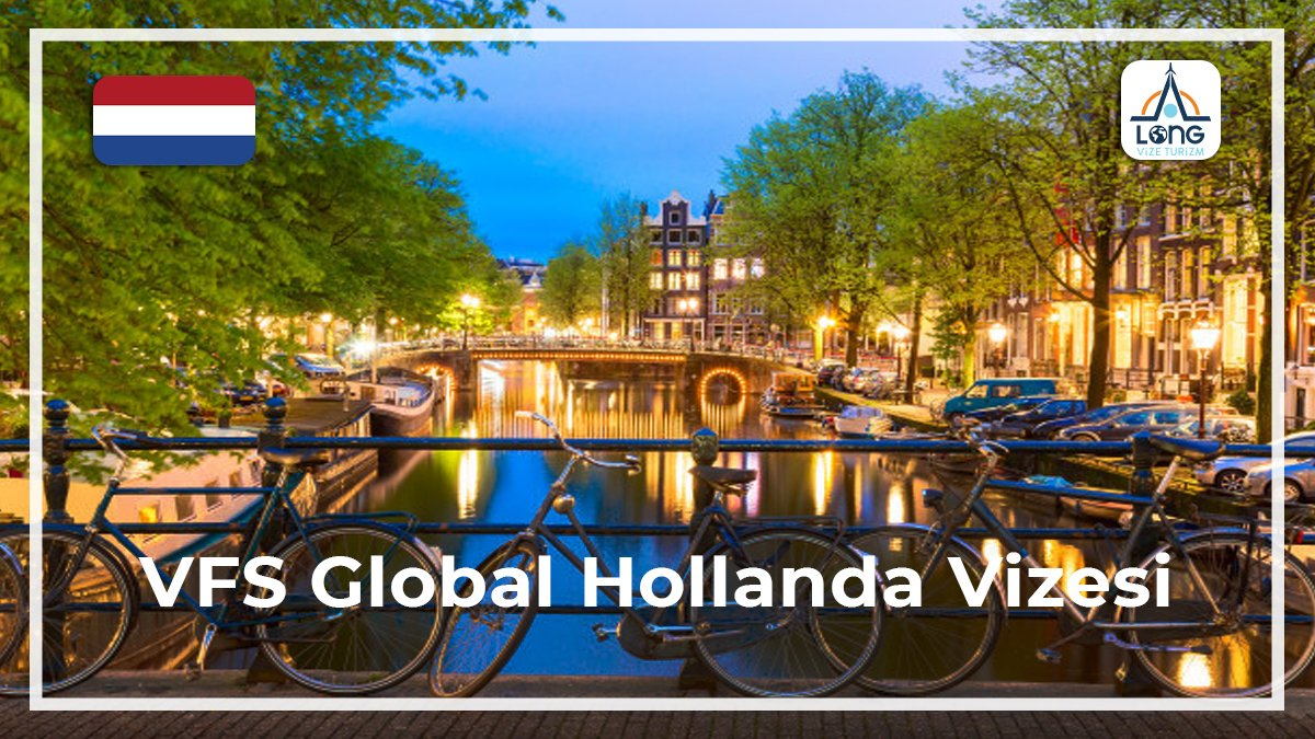 Hollanda Vizesi Vfs Global