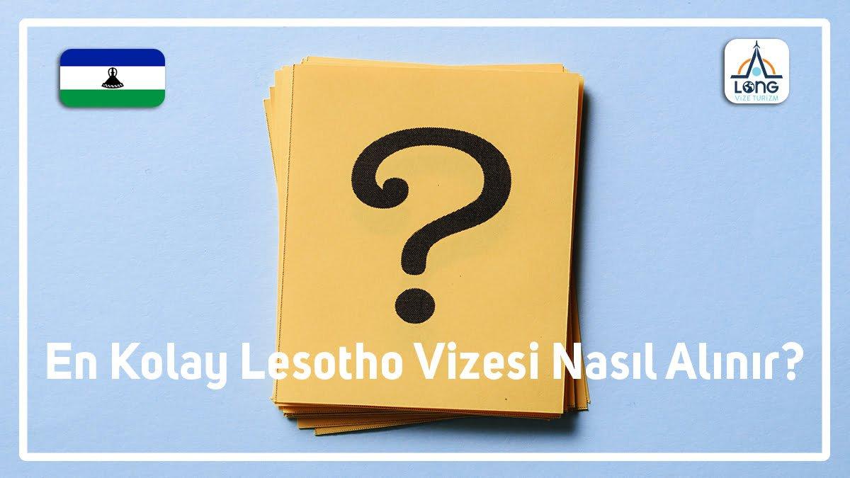 Lesotho Vizesi En Kolay Nasıl Alınır