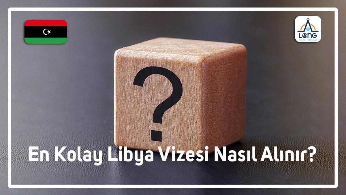 Libya Vizesi En Kolay Nasıl Alınır