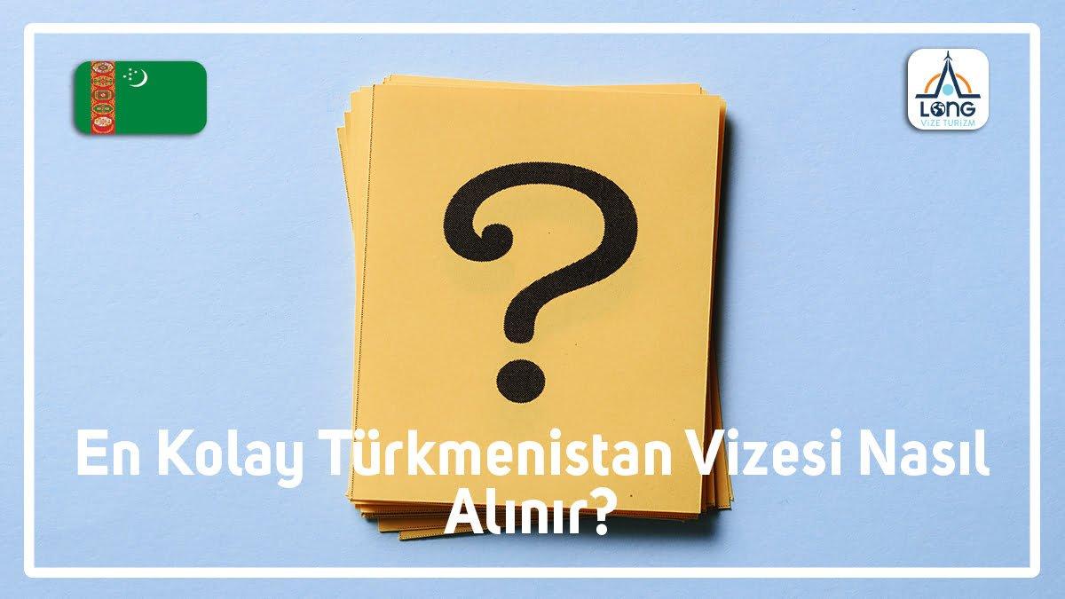 en kolay turkmenistan vizesi nasil alinir 1