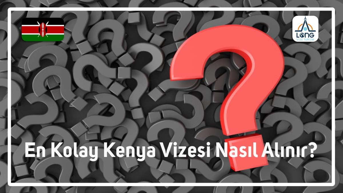 Kenya Vizesi En Kolay Nasıl Alınır