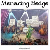 Menacing Hedge Five Year Anniversary