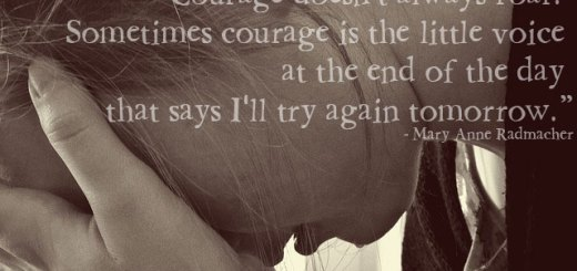 """I'm wiped out, pictures a woman with head in hands quote of """"""""Courage doesn't always roar. Sometimes courage is the little voice at the end of the day that says I'll try again tomorrow."""" ― Mary Anne Radmacher"""" and www. lookingformarbles.com"""