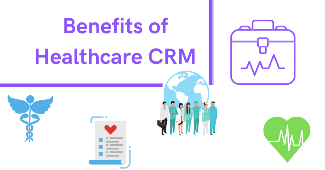 The Benefits of Healthcare CRM
