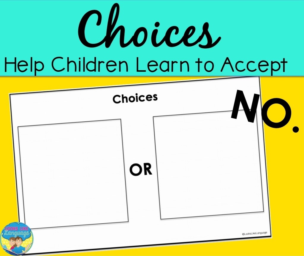 choices, accepting no, speech therapy