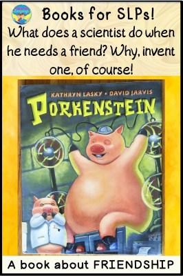 Porkenstein, by Kathryn Lansky, is a great book SLPs will love to read!