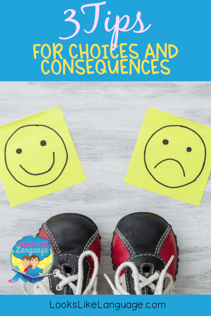 Choices with consequences, kids behavior, speech therapy