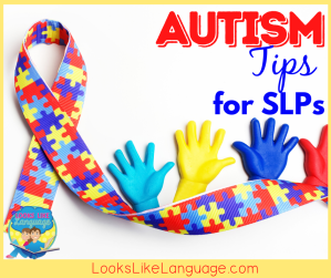 Autism tips for SLPs