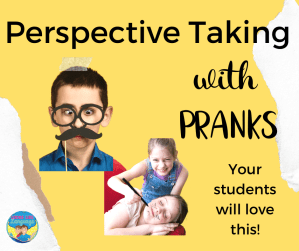 Your students will love working in perspective taking skills using pranks like wearing a disguise or drawing on someone who is asleep.