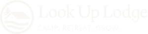 Look Up Lodge - Camp. Retreat. Grow.