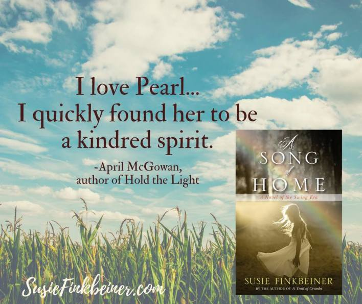 A Song of Home by Susie Finkbeiner (April McGowan quote)