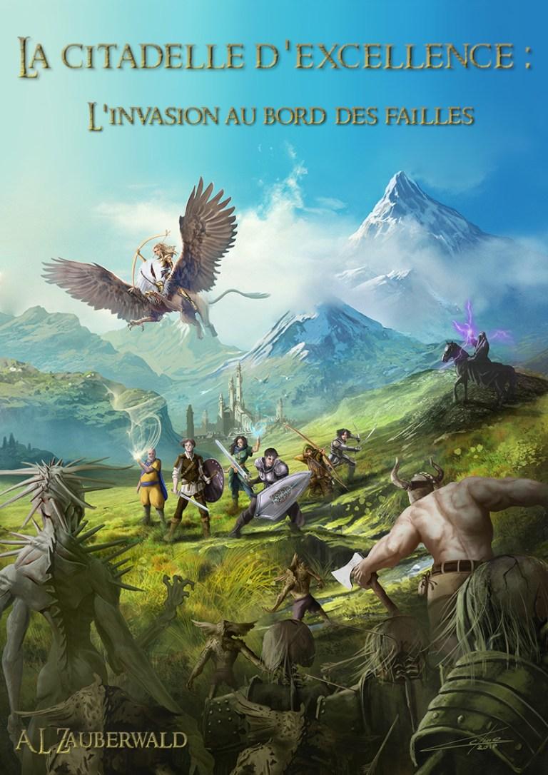 Couverture de livre - La citadelle d'excellence : L'invasion au bord des failles - Alexandre Laurent Zauberwald