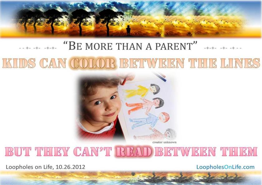 kids can color between the lines, but can't read between them.