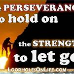 """silhouette of rock climber quote saying """"the perseverance to hold on, the strength to let go"""""""