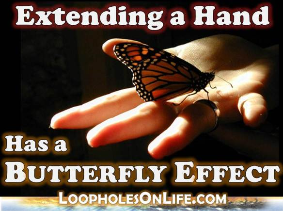 "Inspirational Quote: ""Extending a Hand has a REAL Butterfly Effect"""