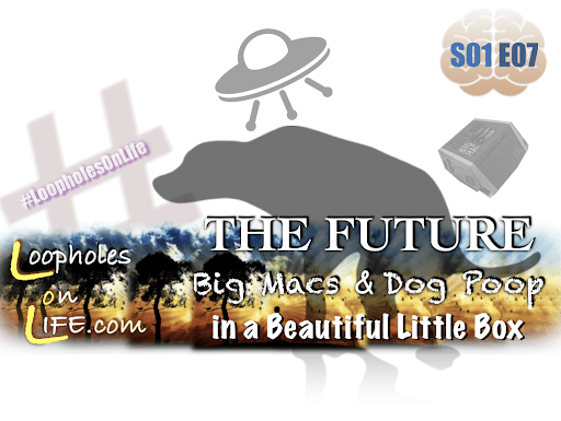 """The Future, Big Macs, and Dog Poop…  in a Beautiful Little Box!"" ~Stan & Stitch"