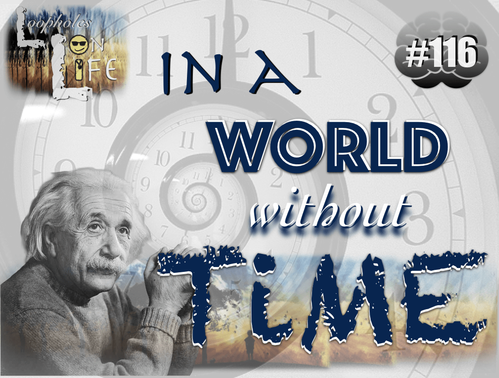 """In a World Without Time"" #116"