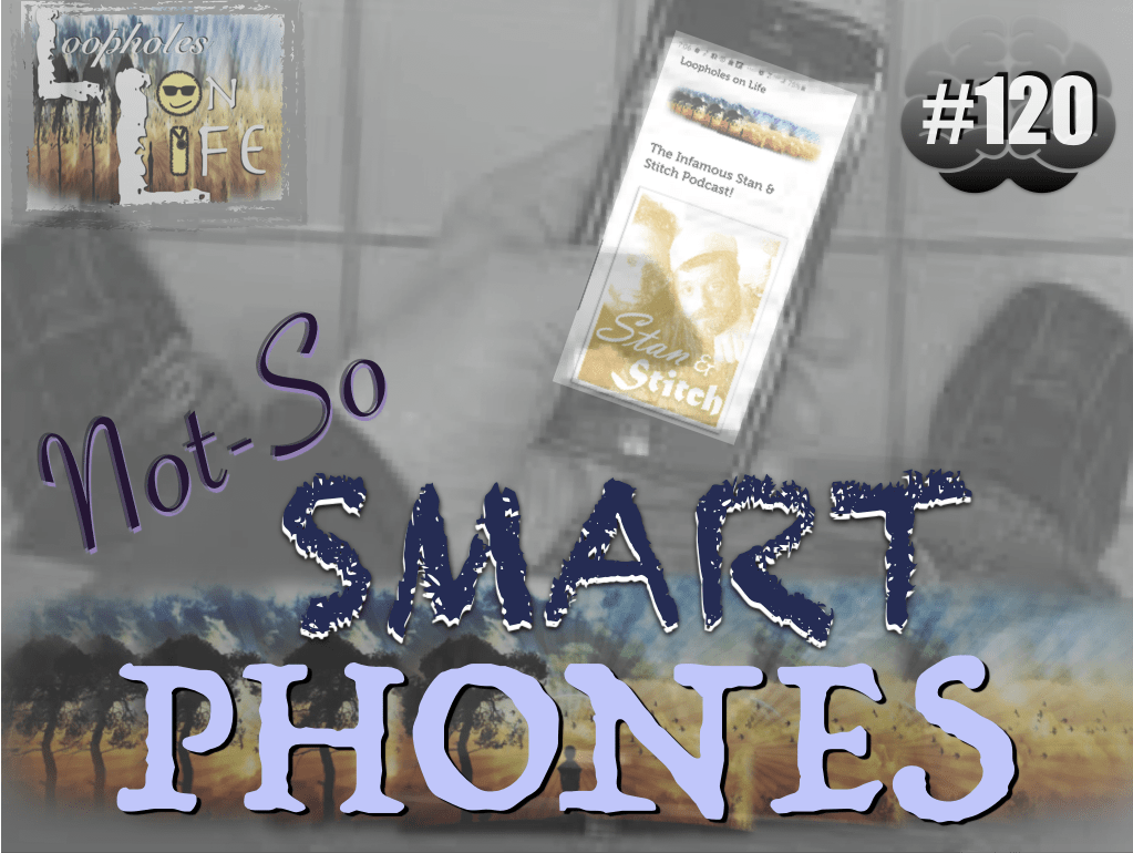 """Not-so-Smart Phones!"" #120"