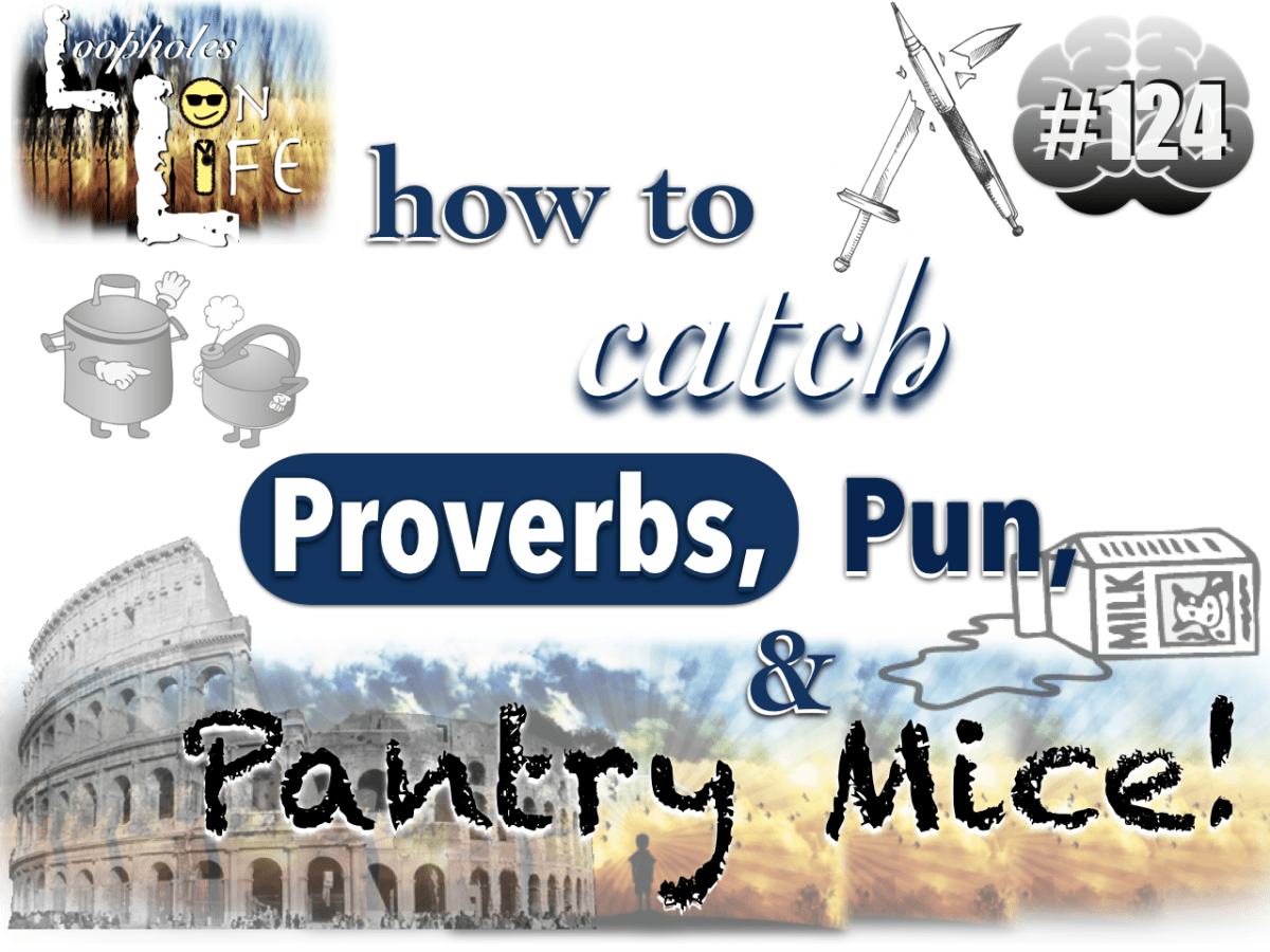 """How to Catch Proverbs, Pun, and Pantry Mice!"" #124"