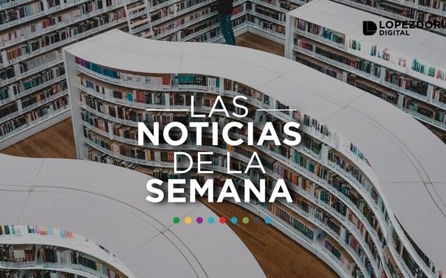 Las noticias de la semana (del 16 al 22 de diciembre) - Imagen de López-Dóriga Digital.