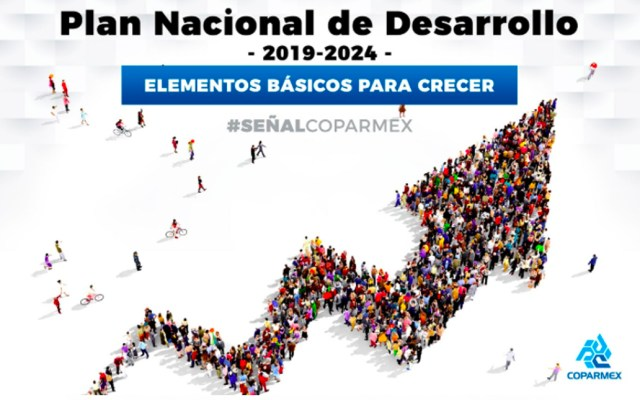 Plan Nacional de Desarrollo, punto de quiebre del gobierno de AMLO: Coparmex - Imagen de Coparmex
