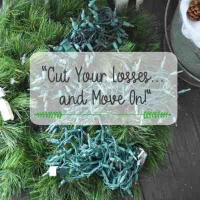 Cut Your Losses…and Move On!