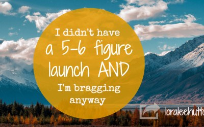 I didn't have a 5 figure product launch and I'm bragging anyway