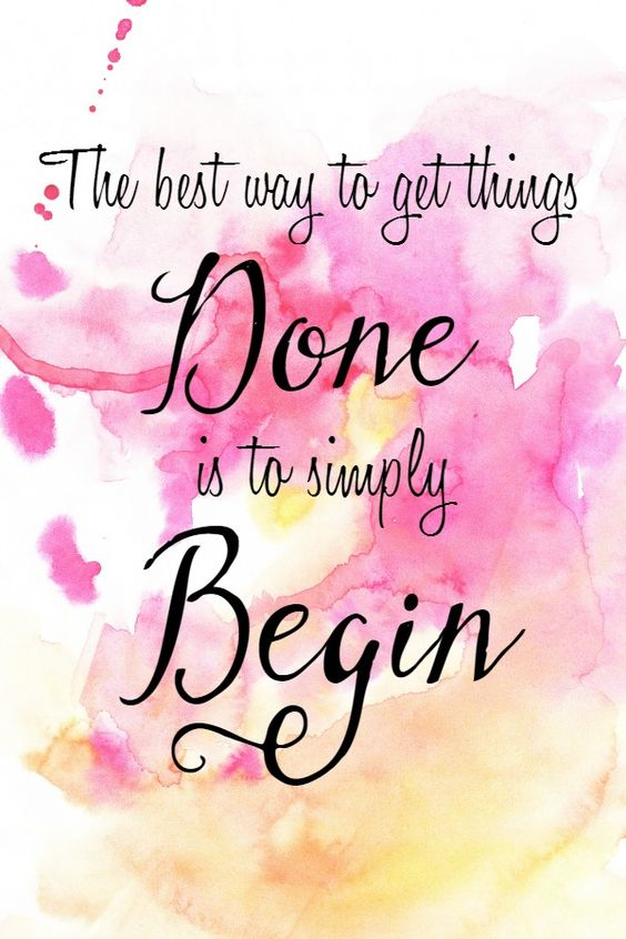 the-best-way-to-do-things-done-is-to-simply-begin