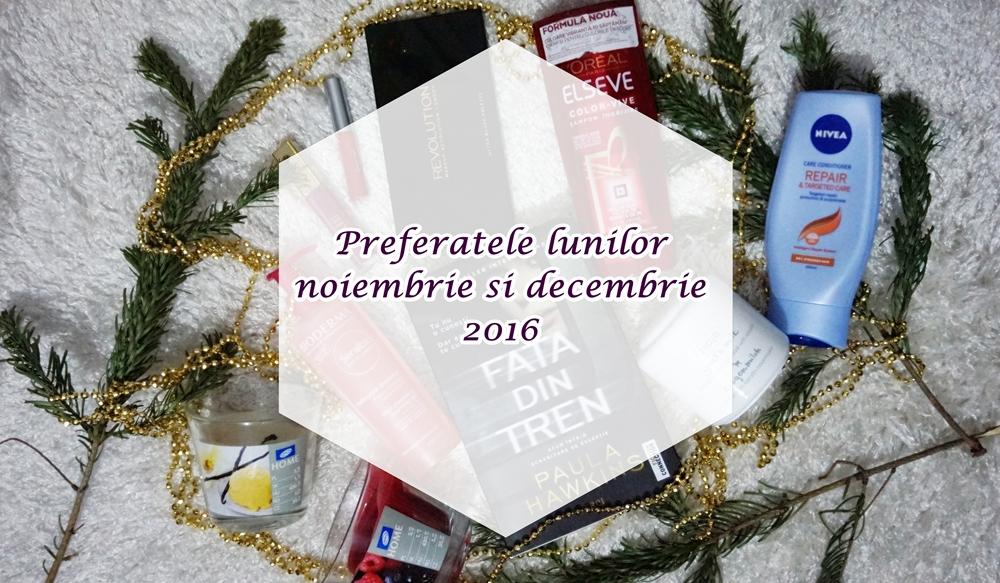 Preferatele lunilor noiembrie şi decembrie 2016