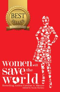 Lorelei Shellist, author contributed to Women Will Save the World by Caroline A Shearer - Book cover