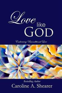Lorelei Shellist, author contributed to Love Like God by Caroline A Shearer - book cover