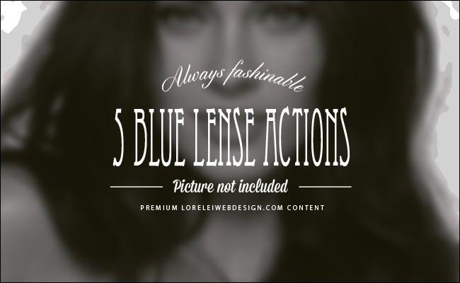 Blue Lense - New 5 Photoshop Actions Set - Photoshop Actions Lorelei Web Design
