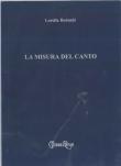 LA MISURA DEL CANTO ed. Giubbe Rosse, Firenze, 2003