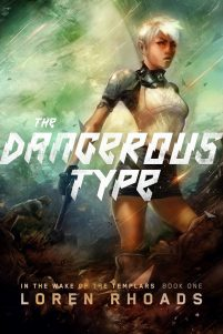 Cover of The Dangerous Type, Book One in the Wake of the Templars trilogy.