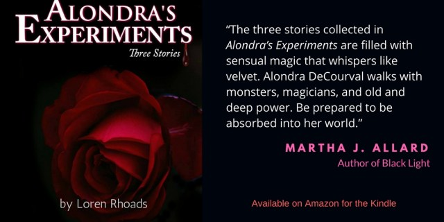 """The three stories collected in Alondra_s Experiments are filled with sensual magic that whispers like velvet. Alondra DeCourval walks with monsters, magicians, and old and deep powe"