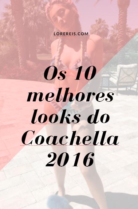 Os melhores looks do Coachella 2016