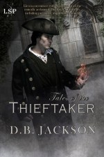 Tales of the Thieftaker, by D.B. Jackson