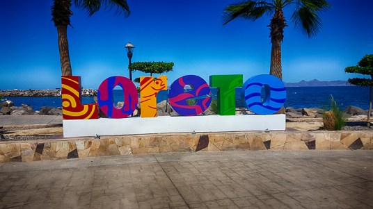 Just outside of the marina is this colorful sign letting everyone know you are in Loreto!