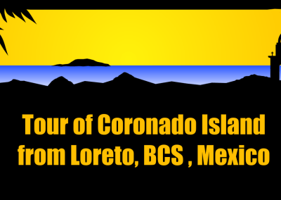 Tour of Coronado Island from Loreto, BCS, Mexico
