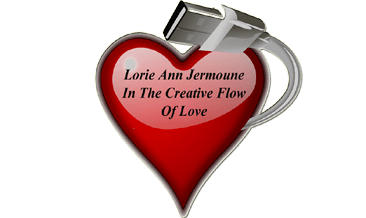 3-31-2012- LORIE ANN JERMOUNE - IN THE CREATIVE FLOW OF LOVE:From writing and rhyming to designing business correspondence and form letters. Professional-grade- writing, Informational writing and more-Lorie Ann Jermoune 1-29-2013- CONTACT VIA U.S MAIL ONLY!