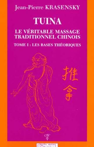 Tuina, massage chinois Tome 1 : la théorie