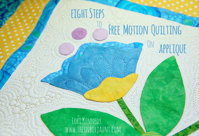 Eight steps to free motion quilting on applique lori kennedy quilts